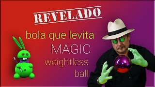 TUTORIAL de Magia: La bola que levita REVELADO  Magic tutorial:Weightless Ball Revealed