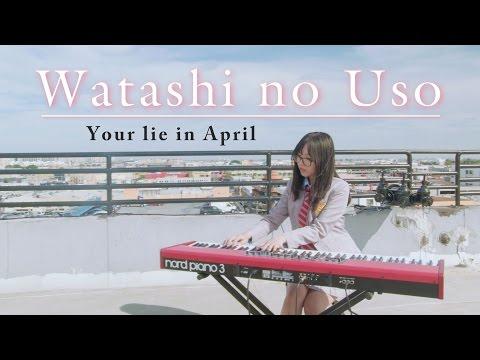 「your lie in april」watashi no uso ♫