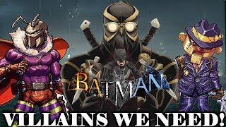 Batman Arkham 2019 - Villains We NEED!