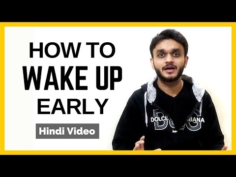 How to Wake up Early in the Morning - Hindi Video
