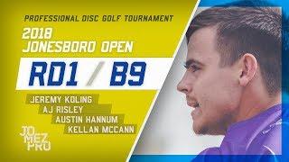 2018 Jonesboro Open | Rd1, B9, MPO | Koling, Risley, Hannum, McCann