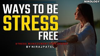 Ways To Be Stress Free | Stress Management Strategies By Nirajpatel Motivational