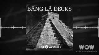 Bang La Decks - Zouka