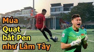 Thử Thách Bóng Đá bắt Penalty như Đặng Văn Lâm ĐT Việt Nam với kiểu múa quạt Khá Bảnh Asian Cup 2019