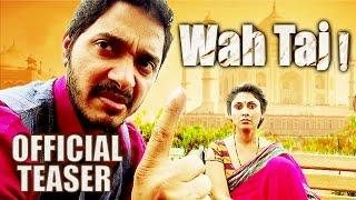 Wah Taj | Official Teaser | Shreyas Talpade | Manjari Fadnis | Ajit Sinha