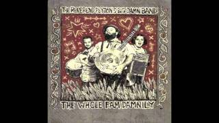 Can 39 T Pay The Bill Reverend Peytons Big Damn Band