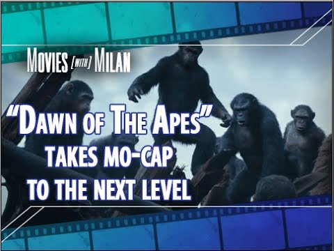 Movies With Milan: Breaking Down Dawn of the Planet of the Apes...