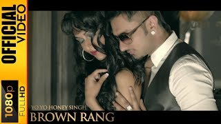 BROWN RANG OFFICIAL VIDEO  YO YO HONEY SINGH  INTE