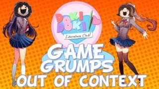 Game Grumps Out of Context - Doki Doki Literature Club