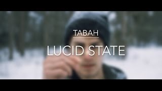 Tabah - Lucid State (Official Video)