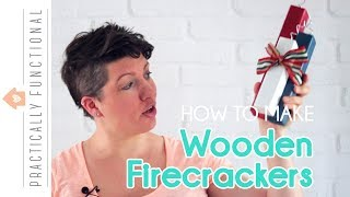 How To Make Wooden Firecrackers - DIY Patriotic Home Decor In 15 Minutes Or Less!