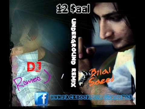 12 Saal Underground Remix-bilal Saeed dj Romeo J..wmv video