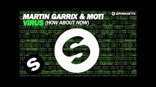 Martin Garrix & MOTi - Virus (How About Now) [Original Mix]