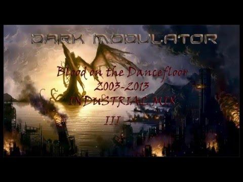 Blood On The Dancefloor (2003 - 2013) Industrial Mix: Iii By Dark Modulator video