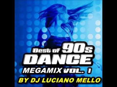 BEST OF 90s DANCE MEGAMIX VOL   1 BY  DJ LUCIANO MELLO