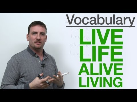 Vocabulary – LIVE, LIFE, ALIVE, LIVING