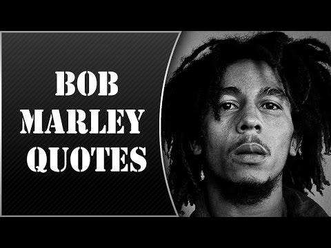 10 motivational and inpirational quotes of Bob Marley | positive quotes