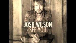 Watch Josh Wilson Sing It video