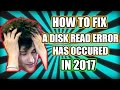 HOW TO FIX A DISK READ ERROR OCCURED 2017 GUIDE √