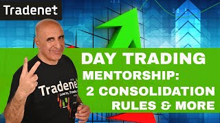 Day Trading Mentorship: 2 consolidation Rules & More