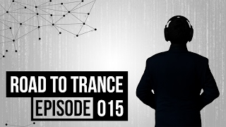 Road To Trance • Episode 015