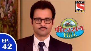 Peterson Hill - पीटरसन हिल - Episode 42 - 24th March 2015