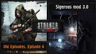 Stalker Today #17 - SGM 3.0 и Old Episodes. Episode 4