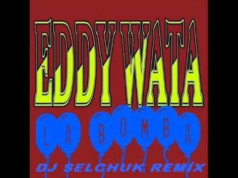 Eddy Wata - La Bomba (Dj Selchuk Remix)