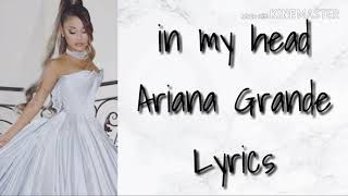in my head (Ariana Grande) Lyrics