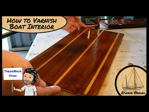 How To - Varnish Boat interior Parts