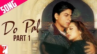 Do Pal Song | Part 1 | Veer-Zaara | Shah Rukh Khan | Preity Zinta