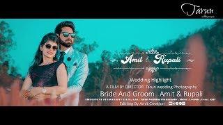 Amit ???? Rupali || Wedding Highlight || Tarun Wedding photography