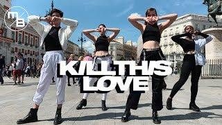 BLACKPINK - 'Kill This Love' [Kpop Dance In Public Madrid-Spain] Mad Balance