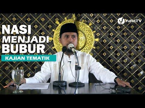 Kajian Islam: Nasi Telah Menjadi Bubur - Ustadz Abdullah Zaen, MA
