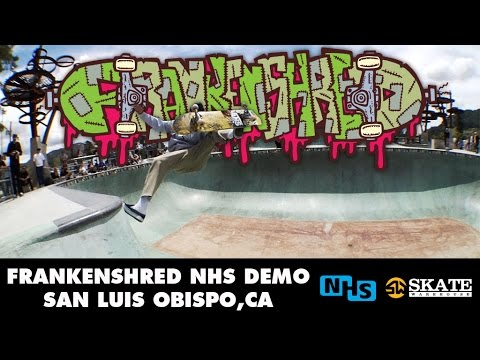 Frankenshred- NHS & Skate Warehouse Demo at SLO Skatepark