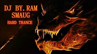 HOBBİT SMAUG ( DJ BY.RAM HARD TRANCE) 2017 MİX