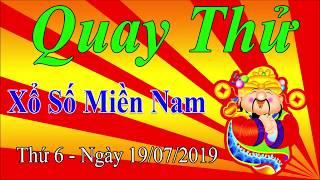 Quay Thử XSMN 19/07 - Kết Quả Quay thử XSMN hôm nay 19/07/2019