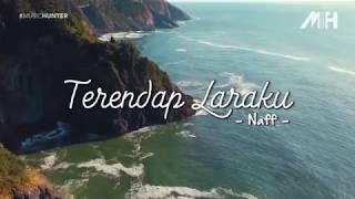 Naff Terendap Laraku Lirik Audio