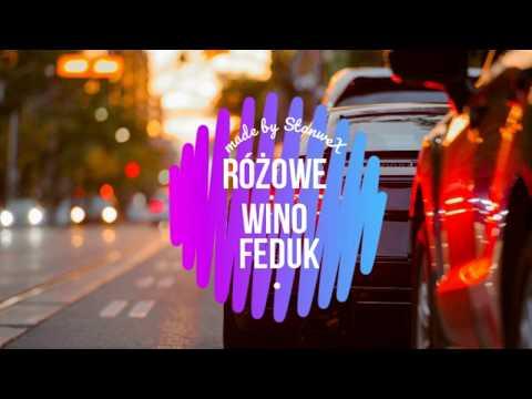 Różowe Wino Feduk  HIT ESKA  Rosyjska Piosenka TOP#1 2018 Holiday