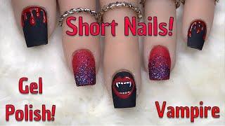 Gel Polish Vampire Nails | Short Nails | Nail Sugar