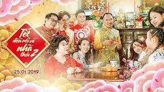 Hài Tết 2019 - Tết Đến Rồi Về Nhà Thôi 2 - Trailer | Thu Trang, Tiến Luật, Phi Phụng, Diệu Nhi