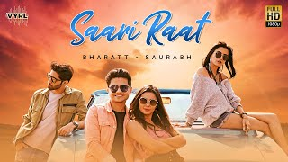 Saari Raat (Official Video) : Bharatt-Saurabh | Latest Hindi Song 2020  | VYRL Originals