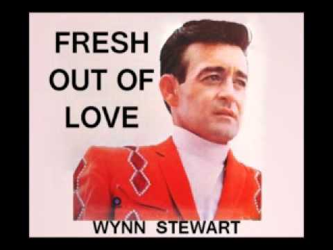 Wynn Stewart - Fresh Out Of Love