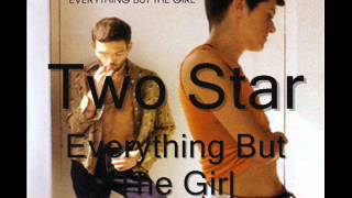 Watch Everything But The Girl Two Star video