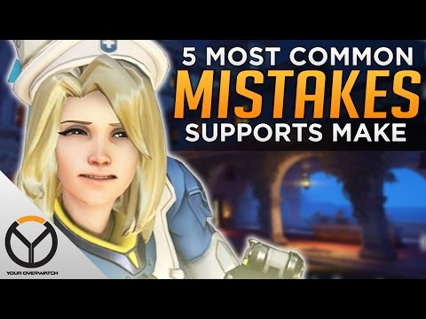Overwatch: Top 5 Mistakes SUPPORT Players Make