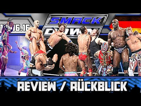 WWE SmackDown Review - 16.06.16 - WOODS ZEIGT, WAS ER KANN! (Deutsch/German)