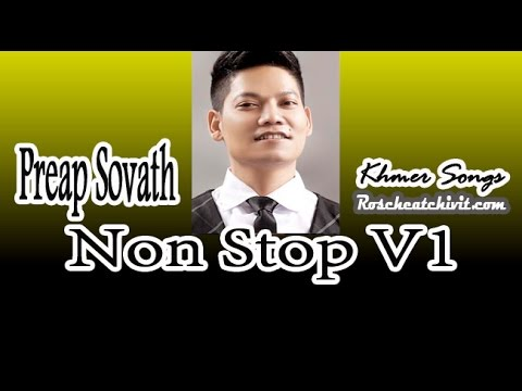 Non Stop Preap Sovath | Khmer Love Songs Collection Version 1 video