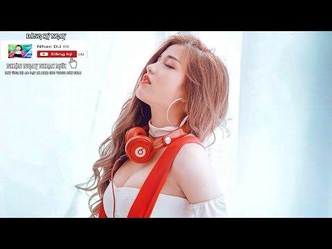 Nhạc Trẻ Remix 2017 - Nhạc Trẻ Remix 2016 - Nonstop Việt Mix - lk Nhạc Sàn Mới Nhất - Nhạc Trẻ 2017 | Nonstop Việt Mix