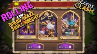 Castle Clash Rolling for Dread Drake and Skull Knight