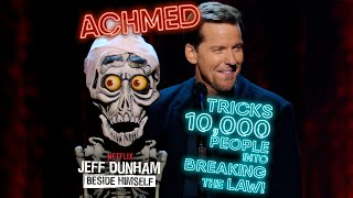Achmed Tricks 10,000 People into Breaking the Law! | BESIDE HIMSELF | JEFF DUNHAM